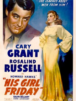 Cary Grant and Rosalind Russell in His Girl Friday (1940)
