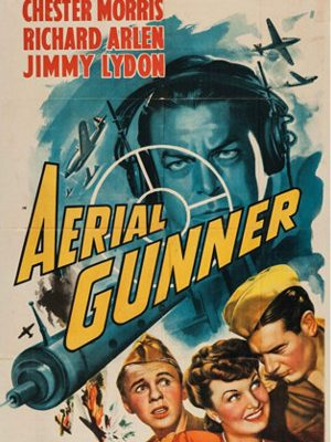 Richard Arlen, Jimmy Lydon, Chester Morris, and Amelita Ward in Aerial Gunner (1943)