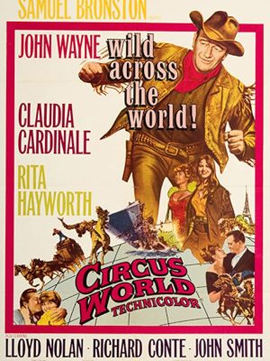 Rita Hayworth, John Wayne, Claudia Cardinale, and John Smith in Circus World (1964)
