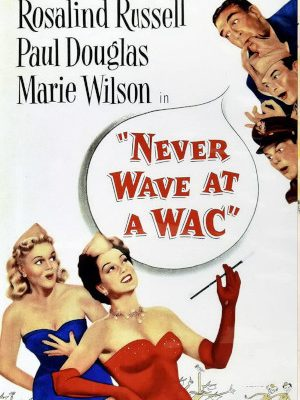 Never Wave at a WAC (1953)